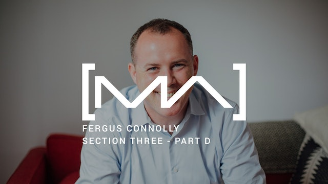 Fergus Connolly - Section Three - Part D