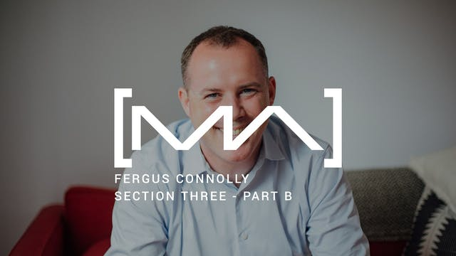 Fergus Connolly - Section Three - Part B
