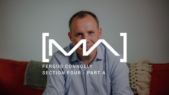 Fergus Connolly - Section Four - Part A