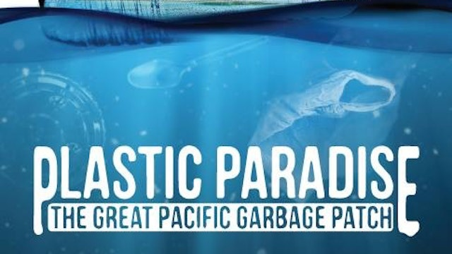 Plastic Paradise: The Great Pacific Garbage Patch Documentary