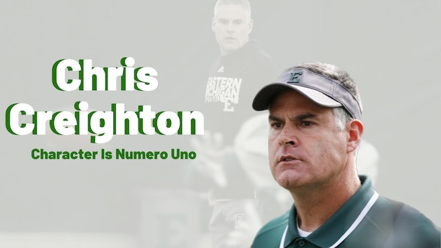 COACH CHRIS CREIGHTON: CHARACTER IS NUMERO UNO