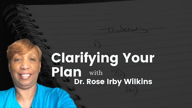 DR. ROSE: Clarifying Your Plan