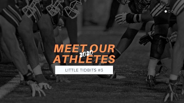 Little Tidbits: 2020 Athletes #3