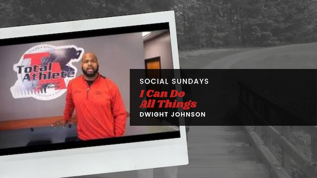 SOCIAL SUNDAY:  I CAN DO ALL THINGS