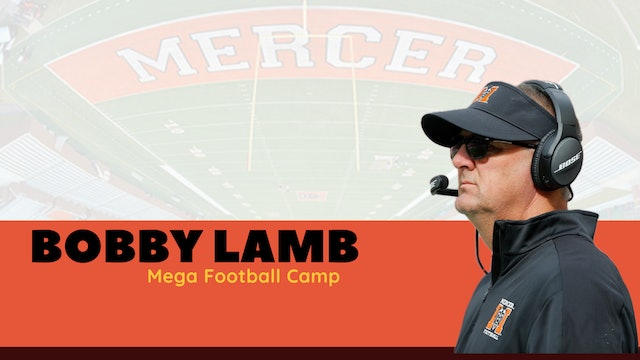 MERCER HEAD COACH BOBBY LAMB/ Mega Football Camp
