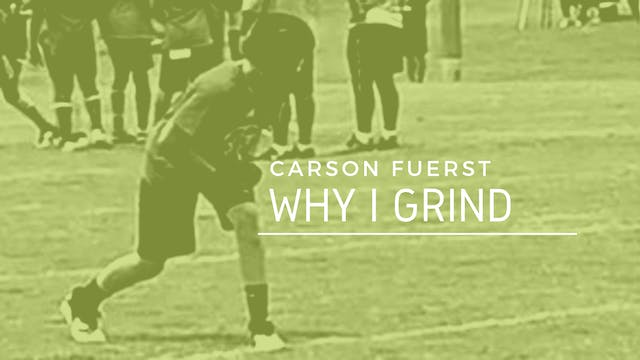 2024 Carson Fuerst: WHY I GRIND