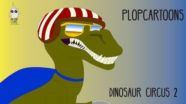 PLOPcartoons Dinosaur Circus 02