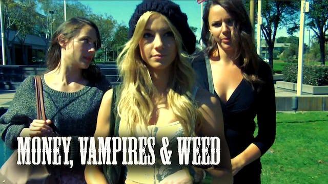 Money, Vampires & Weed