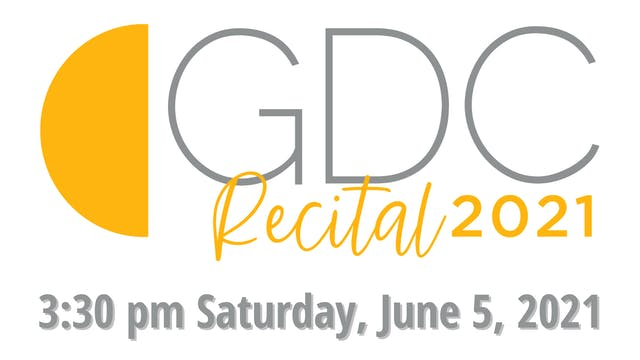 GDC Recital 2021: 3:30 pm Saturday, June 5