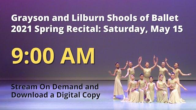 Spring Recital Saturday 5/15/2021 9:00 AM