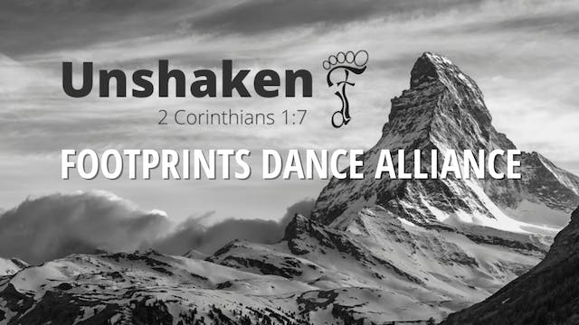 Footprints Dance Alliance: Unshaken Saturday 5/1/2021 1:00 PM
