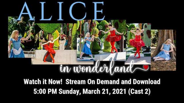 Alice in Wonderland 03/21/2021 5:00 PM (Cast 2)