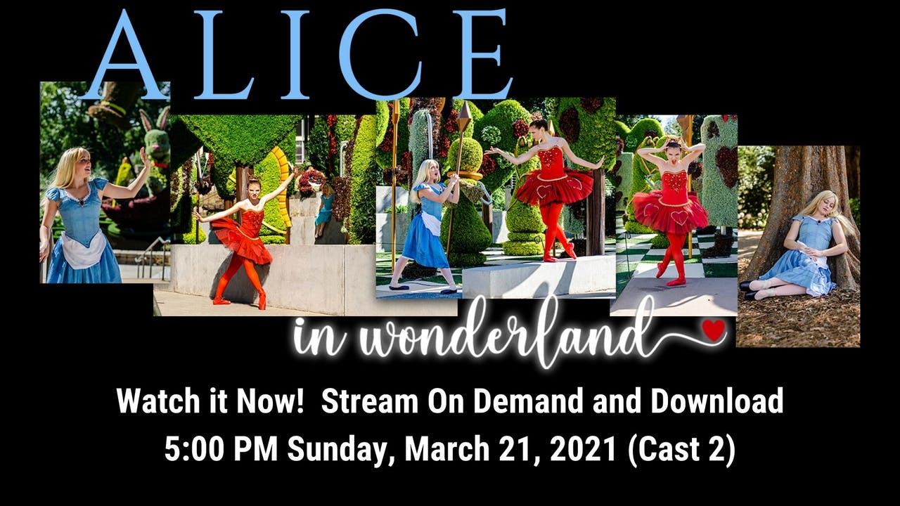 Alice in Wonderland 03/21/2021 5:00 PM (Cast 2)
