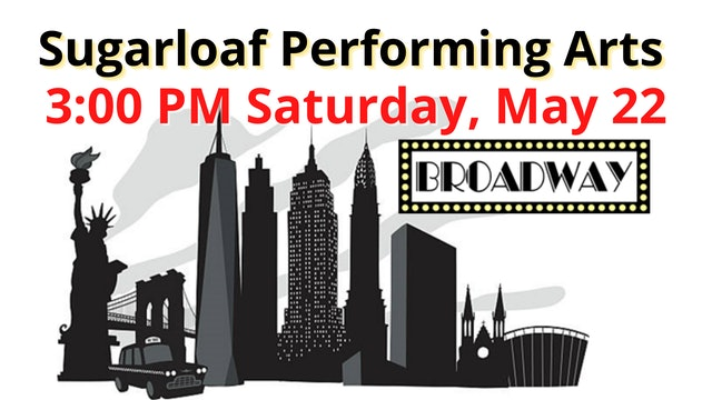 Sugarloaf Performing Arts 3:00 PM Saturday, May 22 DVD image file