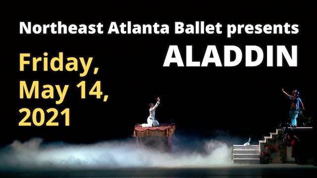 Northeast Atlanta Ballet: Aladdin Friday 5/14/2021 7:30 PM