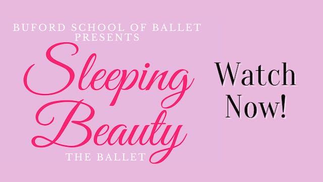 Sleeping Beauty the Ballet: Saturday 4/24/2021 8:30 AM