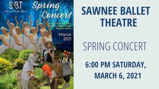 Sawnee Ballet Theatre Spring Concert: Saturday 3/6/2021 6:00 PM