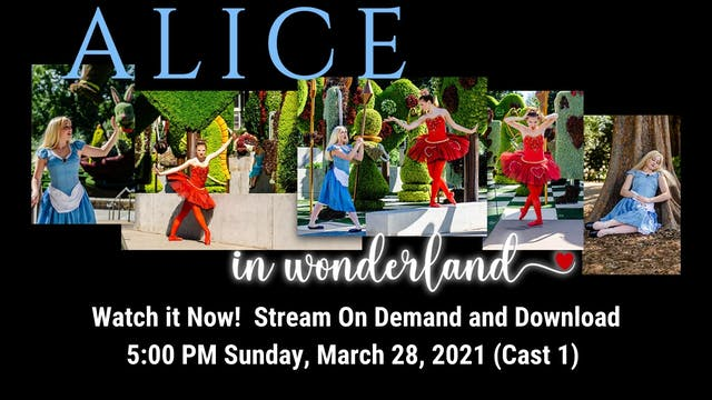 Alice in Wonderland 03/28/2021 5:00 PM (Cast 1)