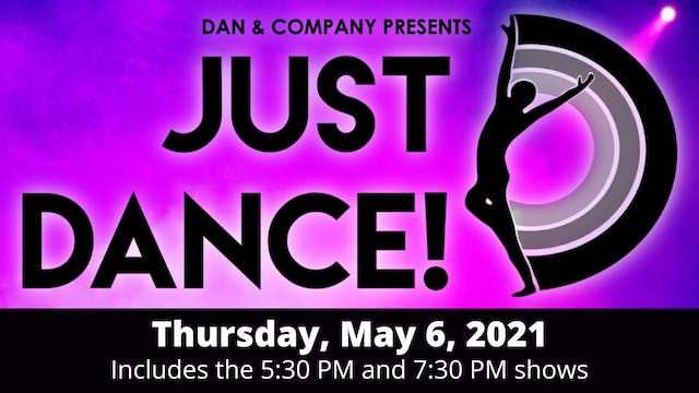 Dan & Company: JUST DANCE! Thursday 5/6/2021