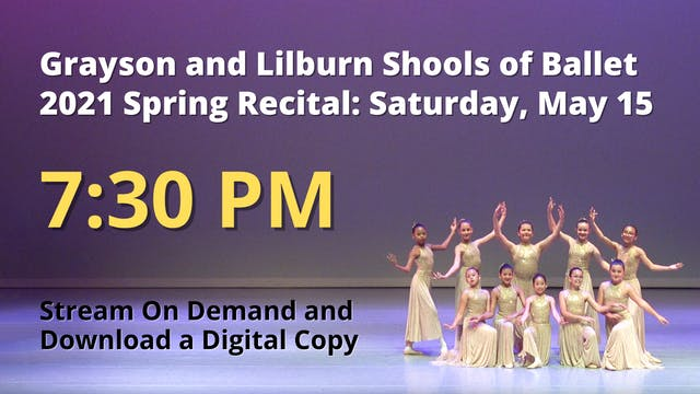 Spring Recital Saturday 5/15/2021 7:3...