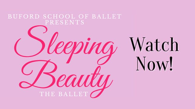 Buford School of Ballet: Sleeping Beauty Sunday 5/2/2021 6:00 PM