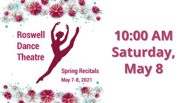 Roswell Dance Theatre Spring Recitals: Saturday 5/8/2021 10:00 AM