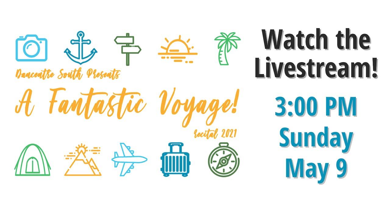 A Fantastic Voyage LIVE! 05/09/2021 3:00 PM