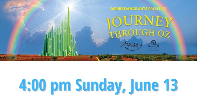 Aspire Dance Arts: Journey Through Oz Sunday 6/13/2021 4:00 PM