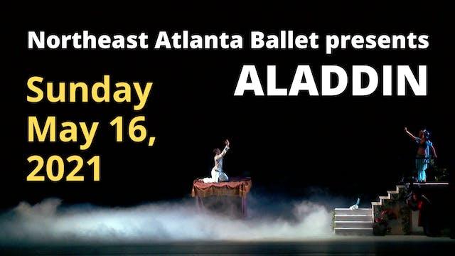 Northeast Atlanta Ballet: Aladdin Sunday 5/16/2021 2:00 PM