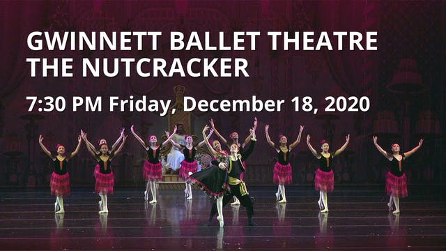 GBT: The Nutcracker 12/18/2020 7:30 PM