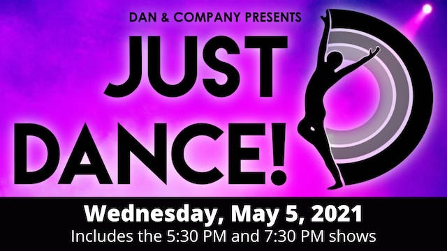 Dan & Company: JUST DANCE! Wednesday 5/5/2021