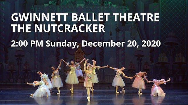 Gwinnett Ballet Theatre: The Nutcracker Sun 12/20/2020 2:00 PM