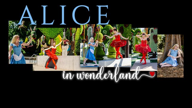Roswell Dance Theatre: Alice in Wonderland Saturday 3/20/2021 1:00 PM