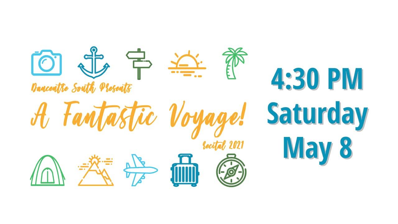 A Fantastic Voyage 5/8/2021 4:30 PM