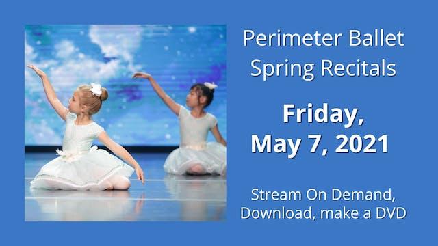 Perimeter Ballet Spring Recitals: Friday 5/7/2021 7:00 PM