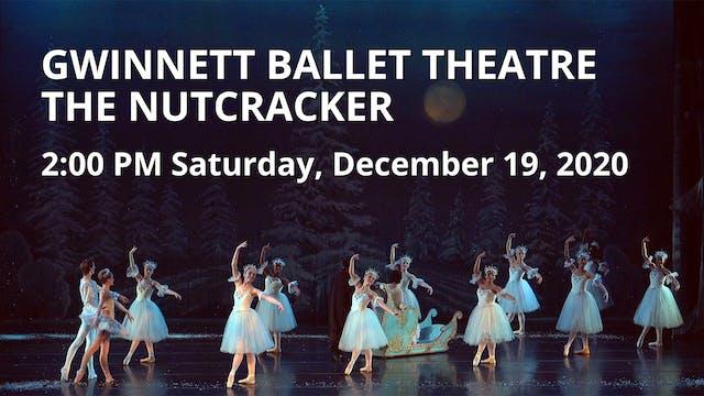 Gwinnett Ballet Theatre: The Nutcracker Sat 12/19/2020 2:00 PM