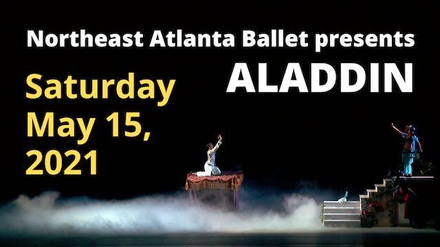 Northeast Atlanta Ballet: Aladdin Saturday 5/15/2021 3:00 PM