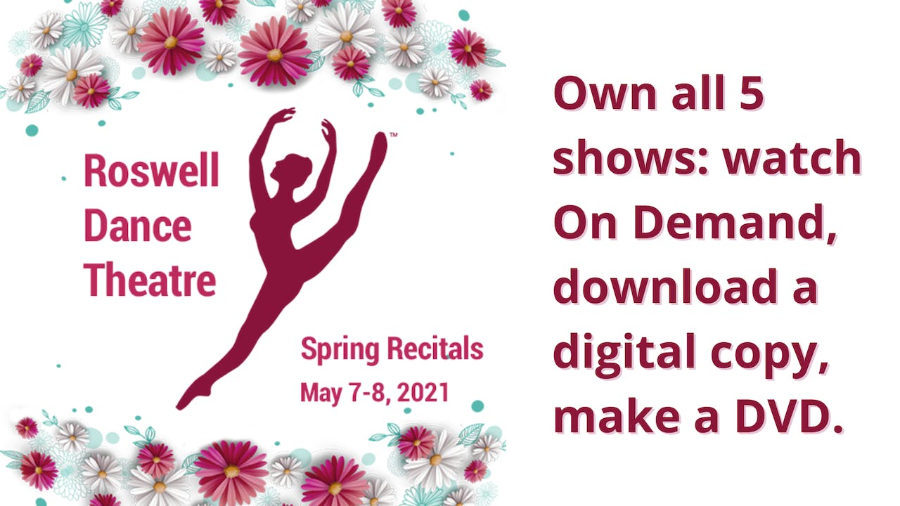 Own the Roswell Dance Theatre 2021 Spring Recitals