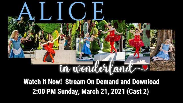 Alice in Wonderland 03/21/2021 2:00 PM (Cast 2)