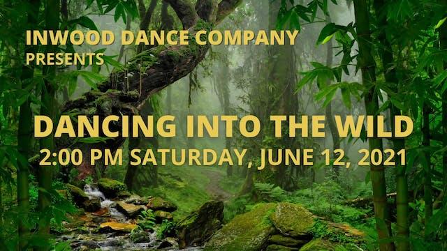 Dancing into the Wild 2:00 pm Saturday, June 12, 2021