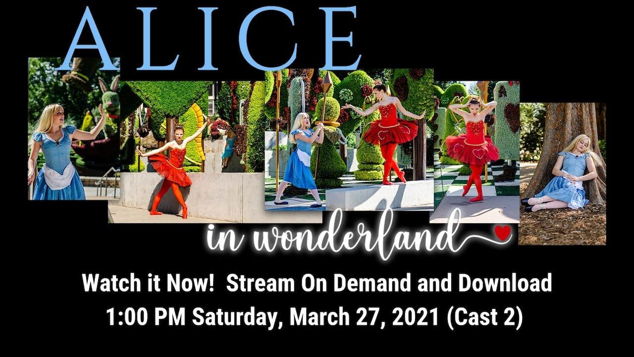 Alice in Wonderland 03/27/2021 1:00 PM (Cast 2)