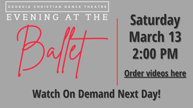 Evening At The Ballet 3/13/2021 2:00 PM