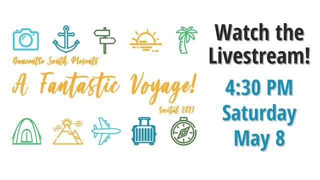 A Fantastic Voyage Saturday 5/8/2021 4:30 PM