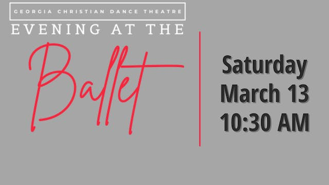 Evening At The Ballet Saturday 3/13/2021 10:30 AM