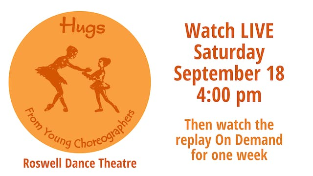Roswell Dance Theatre: Hugs from Young Choreographers Saturday 9/18/2021 4:00 PM