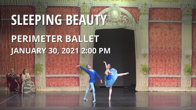Perimeter Ballet: Sleeping Beauty Sat 01/30/2021 2:00 PM