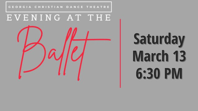 Evening At The Ballet 3/13/2021 6:30 PM