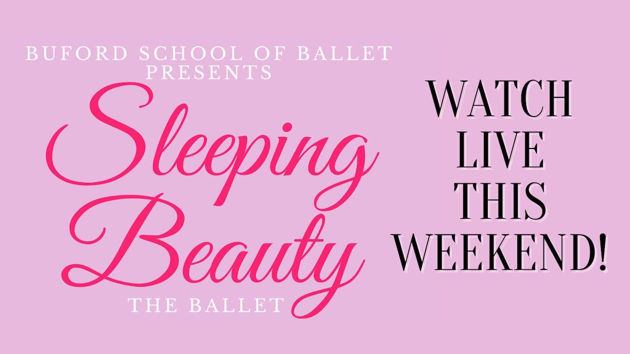 Sleeping Beauty LIVE! 05/01/2021 6:30 PM