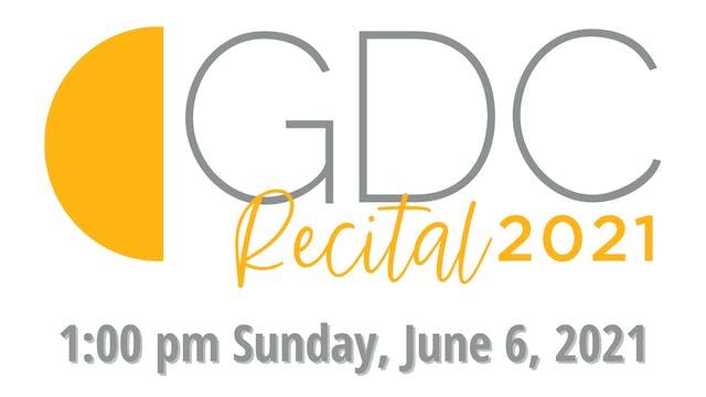 GDC Recital 2021: 1:00 pm Sunday, June 6