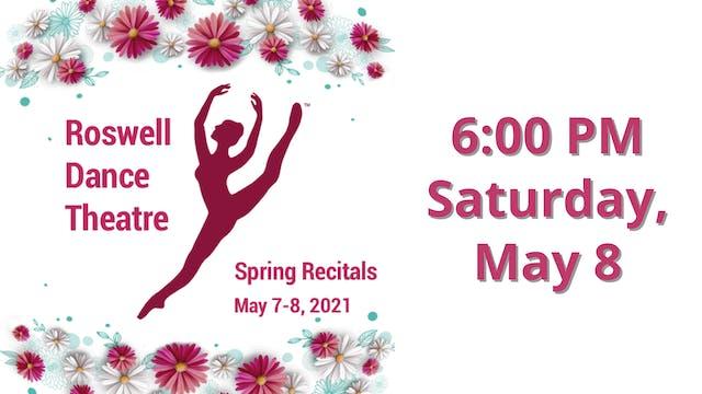 Roswell Dance Theatre Spring Recitals: Saturday 5/8/2021 6:00 PM